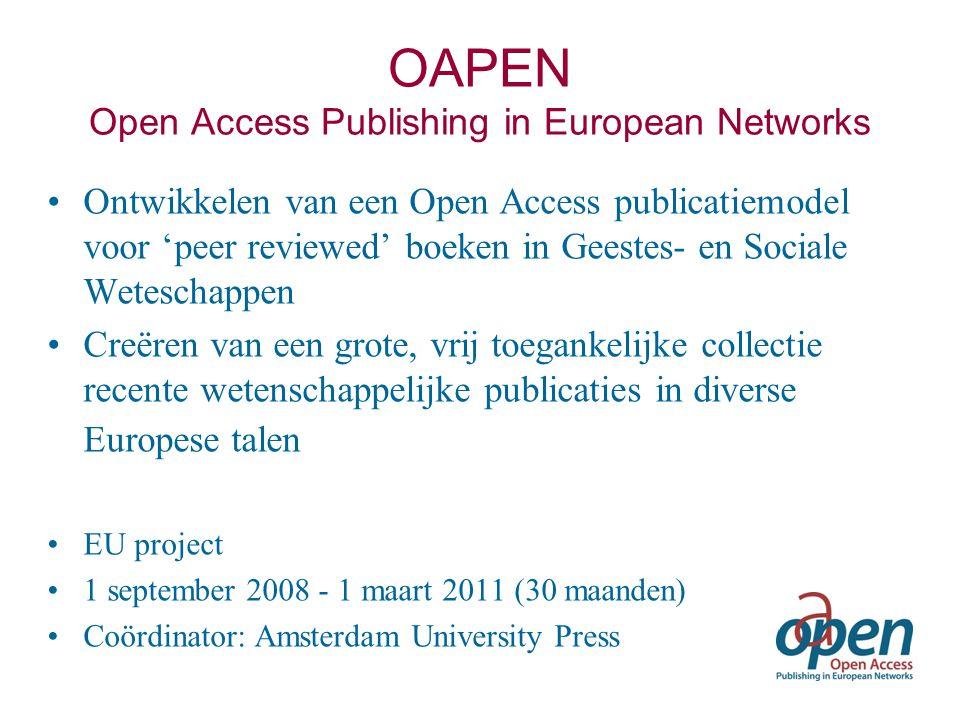 OAPEN-NL 2 jaar (Okt 2010 – Sep 2012) Circa 50 boeken Gemiddeld € 5000 / boek Open voor deelname door alle wetenschappelijke uitgevers Open voor deelname door meerdere financiers