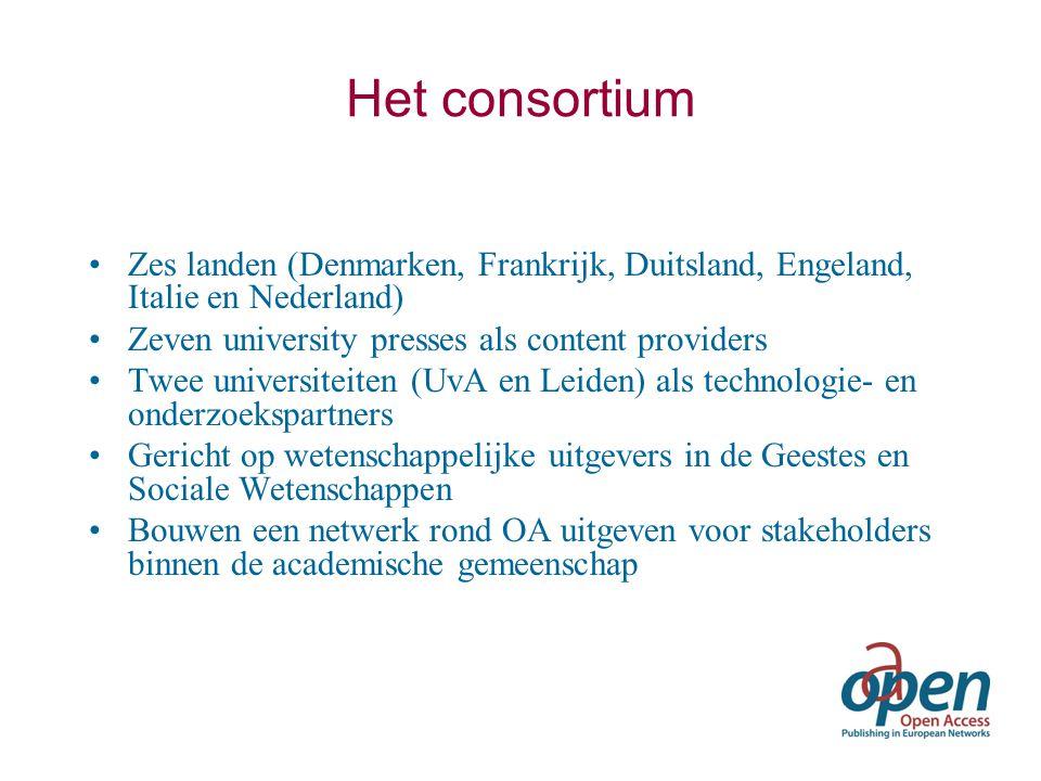Het consortium Zes landen (Denmarken, Frankrijk, Duitsland, Engeland, Italie en Nederland) Zeven university presses als content providers Twee univers
