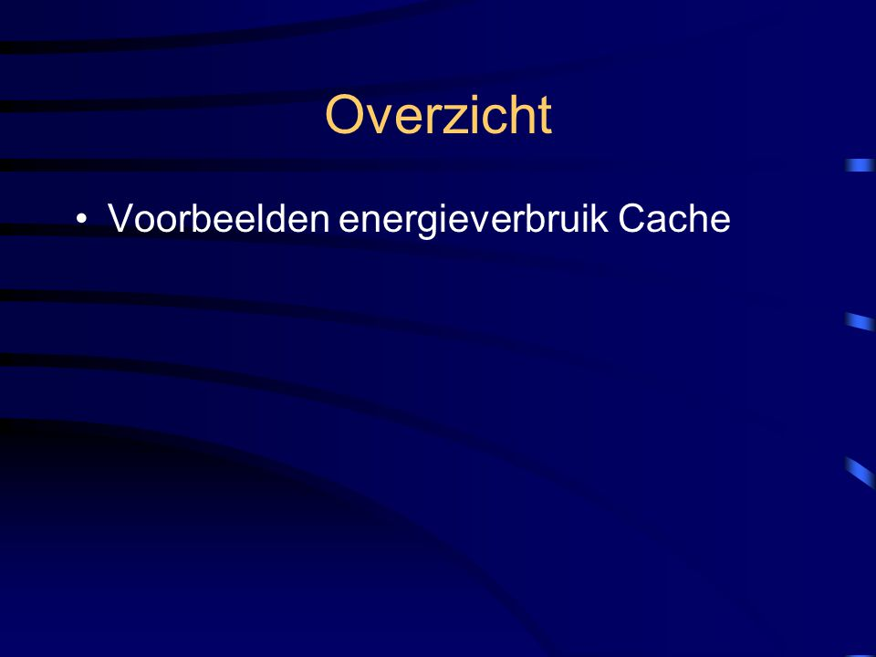 Voorbeelden energieverbruik Cache