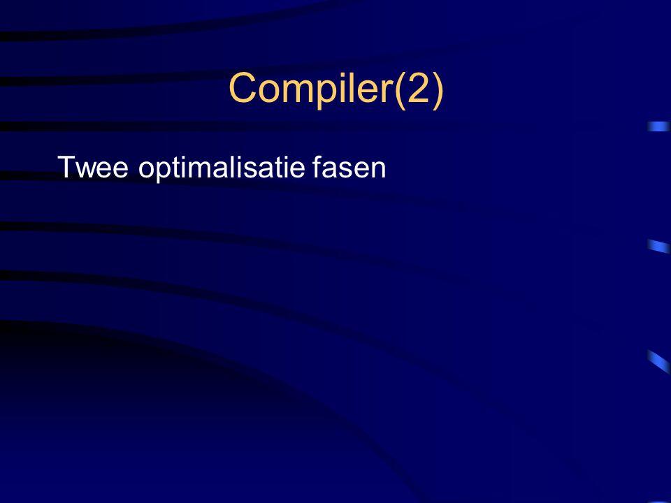 Compiler(2) Twee optimalisatie fasen