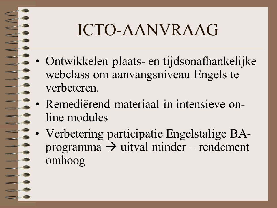 ICTO-AANVRAAG Ontwikkelen plaats- en tijdsonafhankelijke webclass om aanvangsniveau Engels te verbeteren.