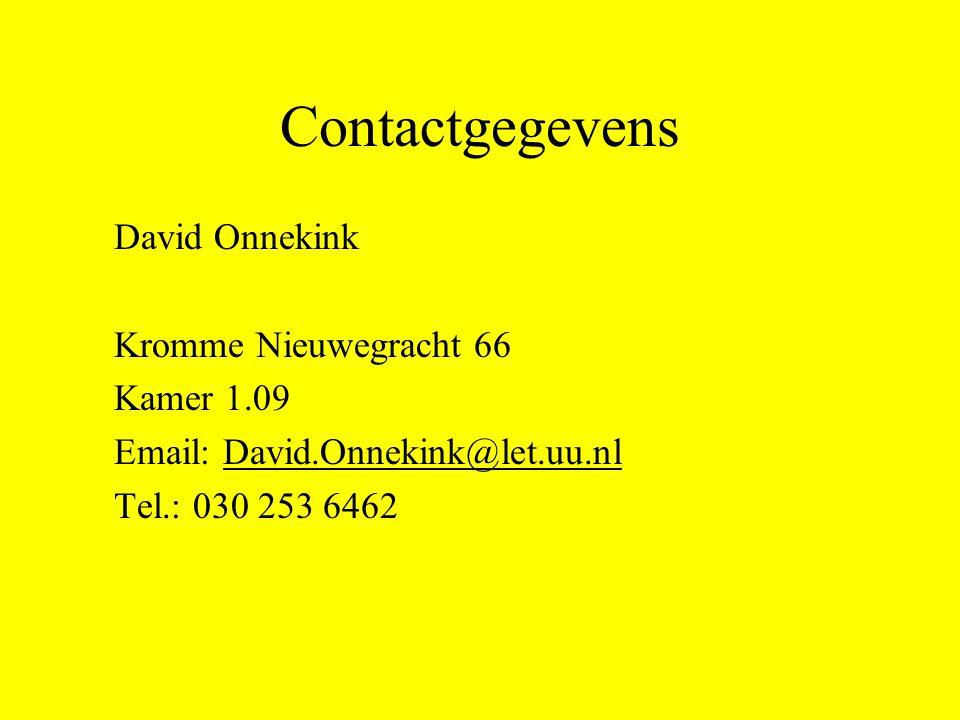 Contactgegevens David Onnekink Kromme Nieuwegracht 66 Kamer 1.09 Email: David.Onnekink@let.uu.nl Tel.: 030 253 6462