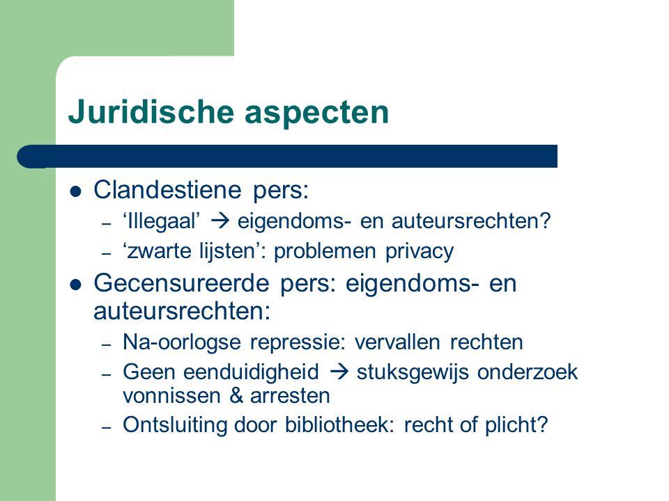 Juridische aspecten Clandestiene pers: – 'Illegaal'  eigendoms- en auteursrechten.