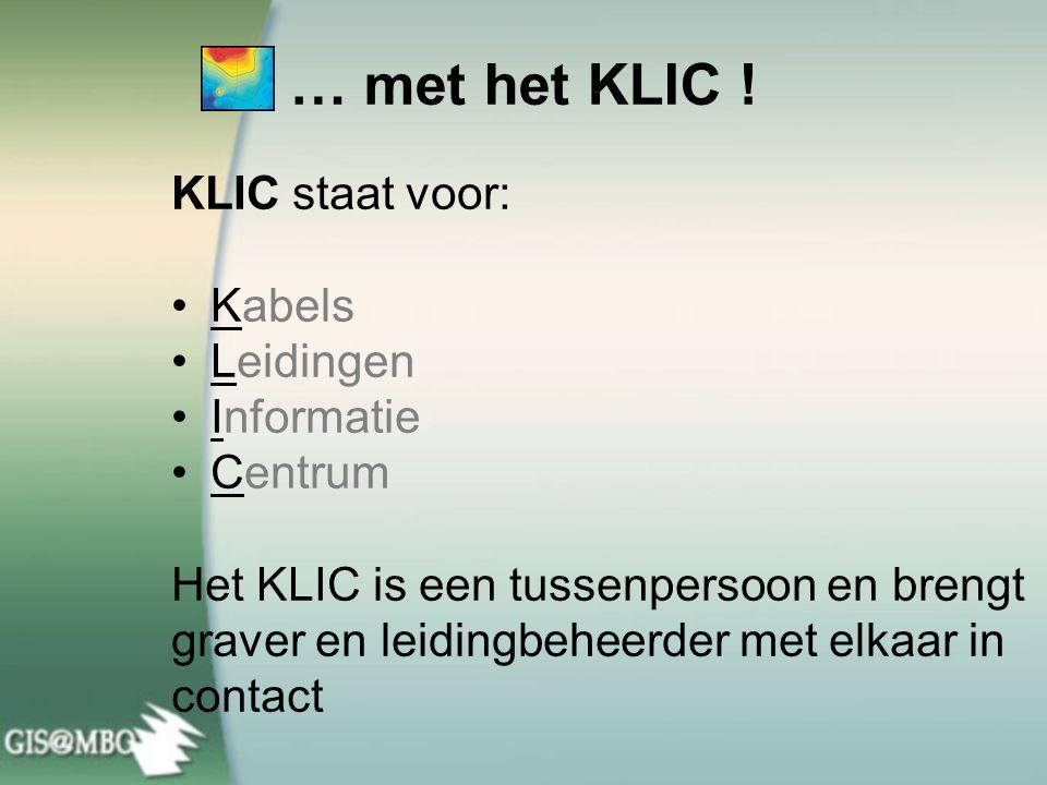 … met het KLIC .