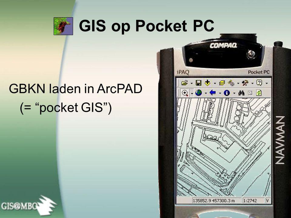 GIS op Pocket PC GBKN laden in ArcPAD (= pocket GIS )