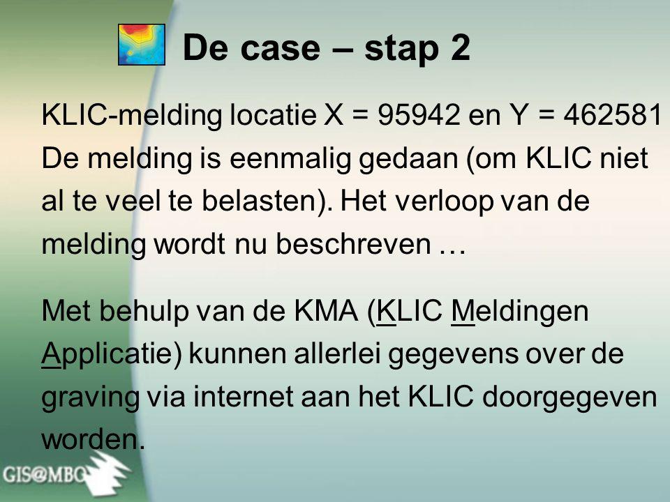 KLIC-melding locatie X = 95942 en Y = 462581 De melding is eenmalig gedaan (om KLIC niet al te veel te belasten).
