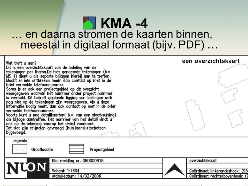 KMA -4 … en daarna stromen de kaarten binnen, meestal in digitaal formaat (bijv.