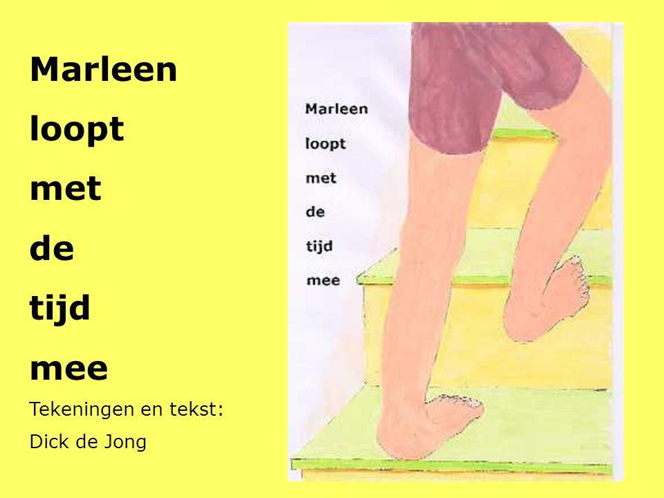 Marleen loopt met de tijd mee Tekeningen en tekst: Dick de Jong