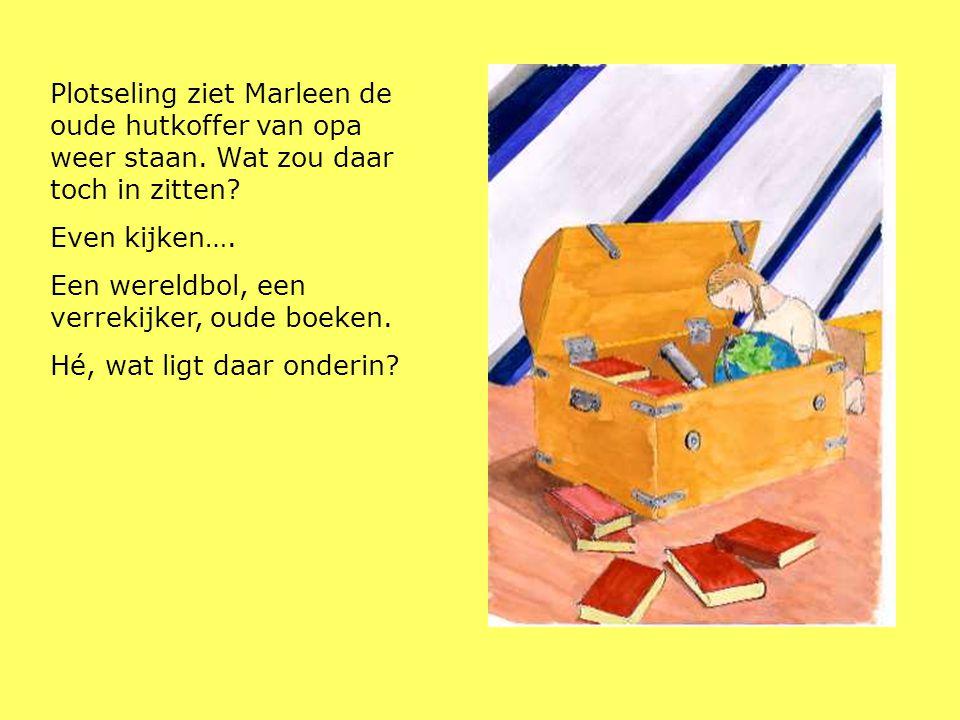 Plotseling ziet Marleen de oude hutkoffer van opa weer staan. Wat zou daar toch in zitten? Even kijken…. Een wereldbol, een verrekijker, oude boeken.