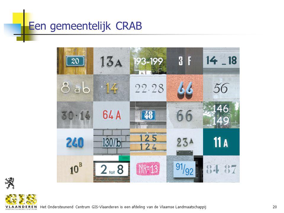 Het Ondersteunend Centrum GIS-Vlaanderen is een afdeling van de Vlaamse Landmaatschappij20 Een gemeentelijk CRAB