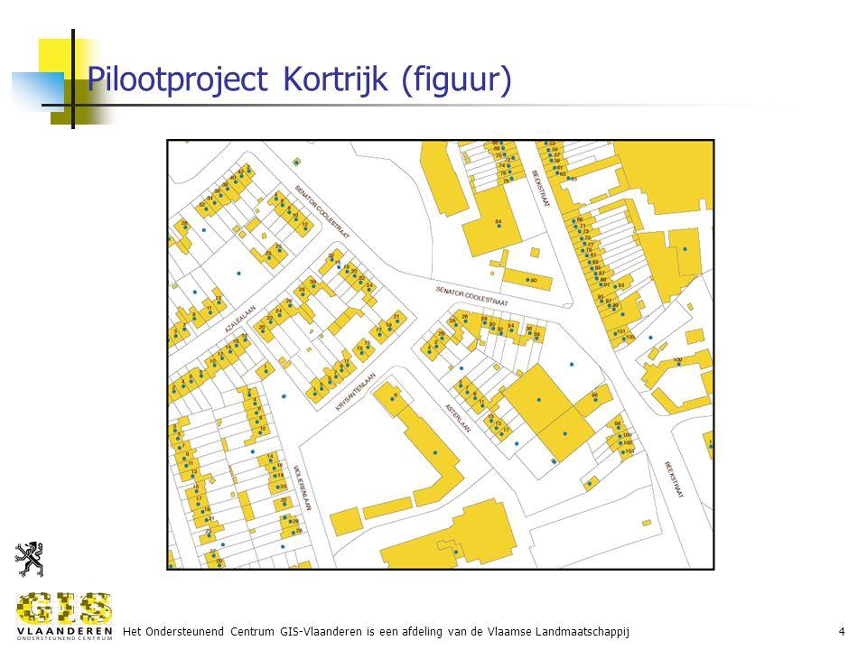 Het Ondersteunend Centrum GIS-Vlaanderen is een afdeling van de Vlaamse Landmaatschappij4 Pilootproject Kortrijk (figuur)