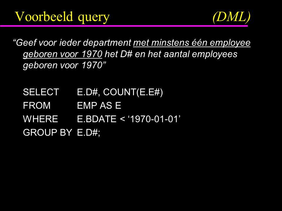 """Voorbeeld query(DML) """"Geef voor ieder department met minstens één employee geboren voor 1970 het D# en het aantal employees geboren voor 1970"""" SELECTE"""