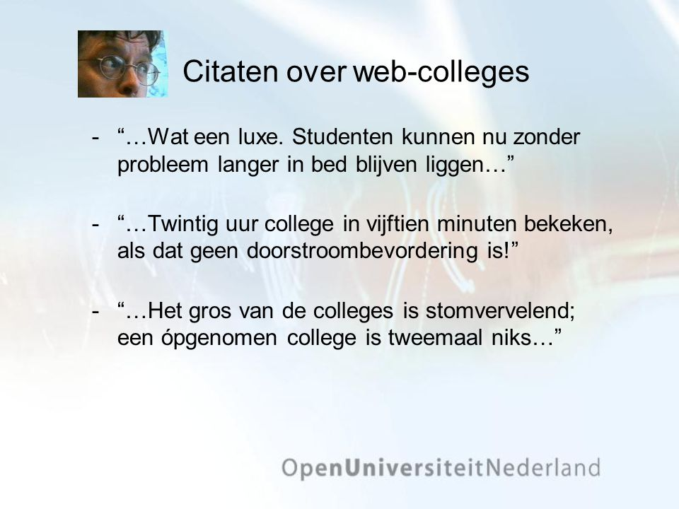 Citaten over web-colleges ­ …Wat een luxe.