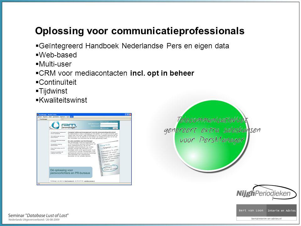 Oplossing voor communicatieprofessionals  Geïntegreerd Handboek Nederlandse Pers en eigen data  Web-based  Multi-user  CRM voor mediacontacten incl.