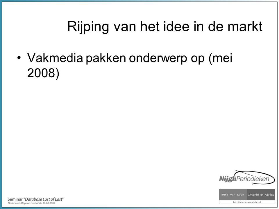 Rijping van het idee in de markt Vakmedia pakken onderwerp op (mei 2008)