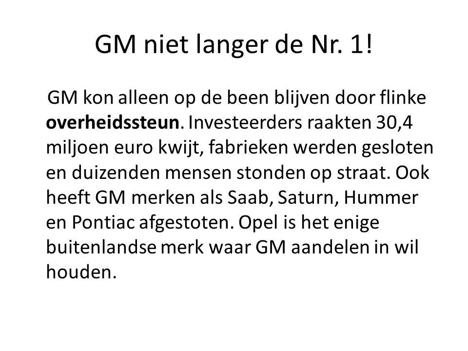GM niet langer de Nr. 1. GM kon alleen op de been blijven door flinke overheidssteun.