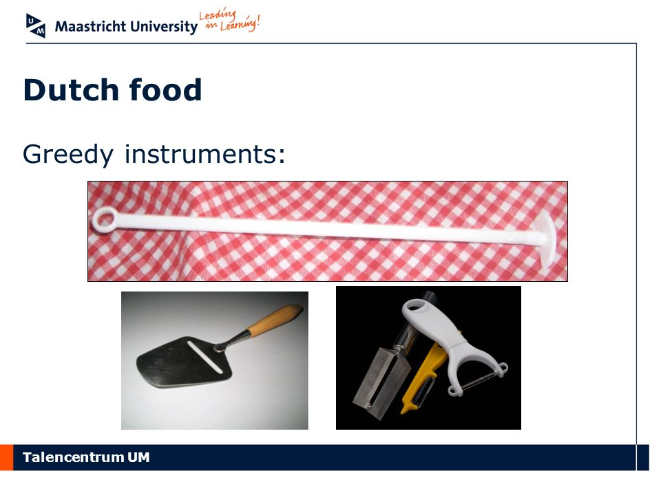 Talencentrum UM Dutch food Greedy instruments: