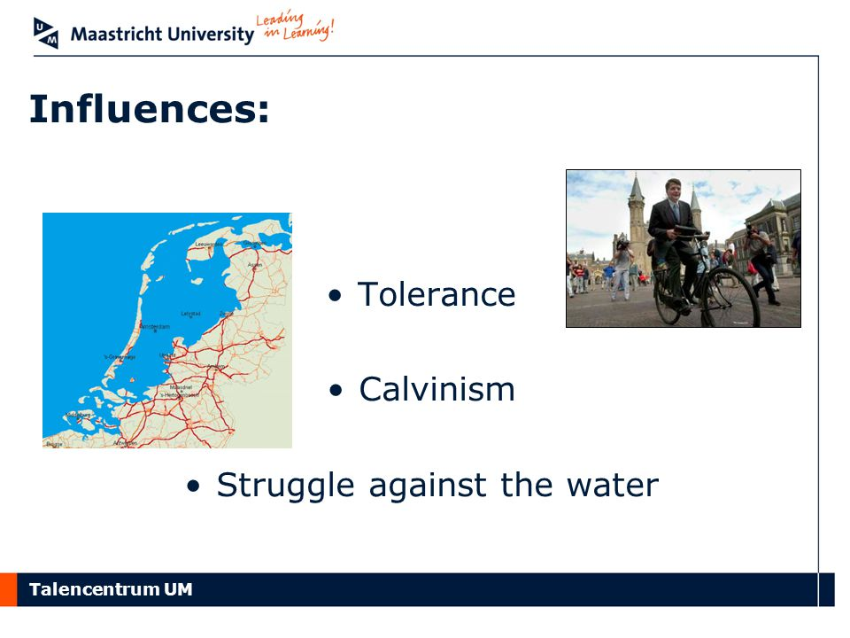 Talencentrum UM Influences: Tolerance Calvinism Struggle against the water