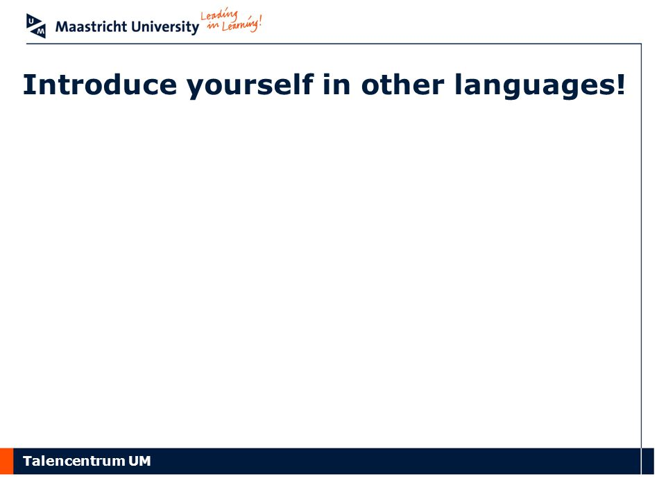 Talencentrum UM Introduce yourself in other languages!