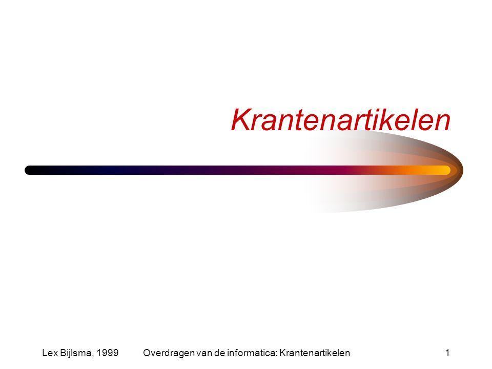 Lex Bijlsma, 1999Overdragen van de informatica: Krantenartikelen1 Krantenartikelen