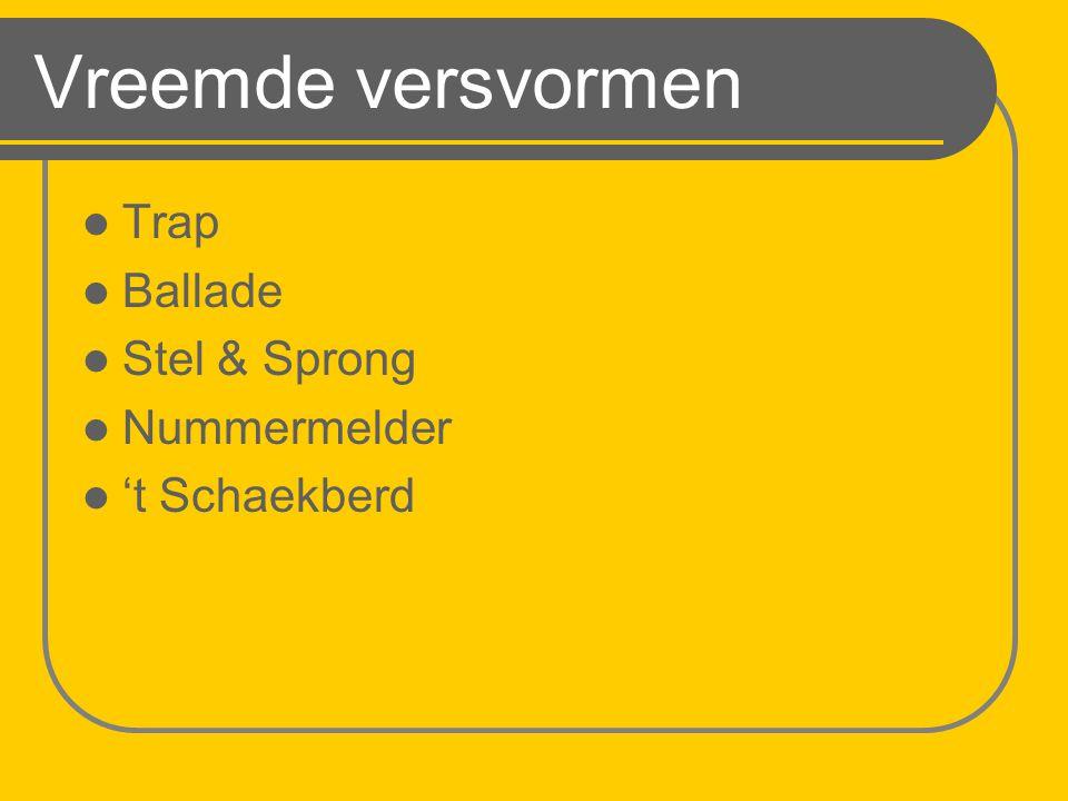 Vreemde versvormen Trap Ballade Stel & Sprong Nummermelder 't Schaekberd