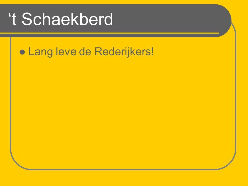 't Schaekberd Lang leve de Rederijkers!