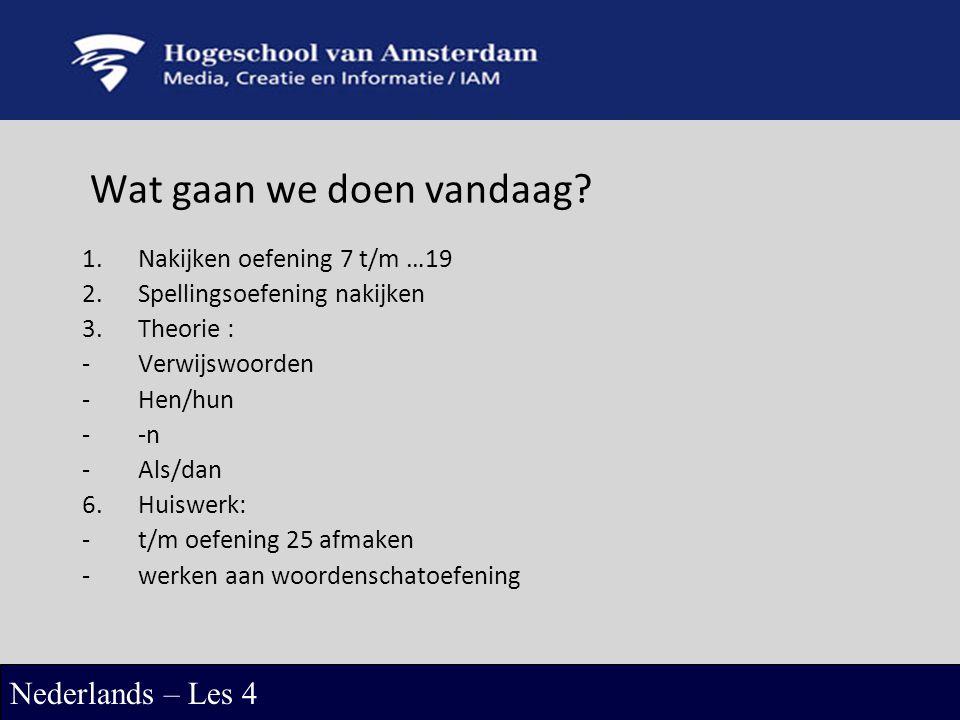 oefening werkwoorden nakijken 6? tot en met 19! Nederlands – Les 4