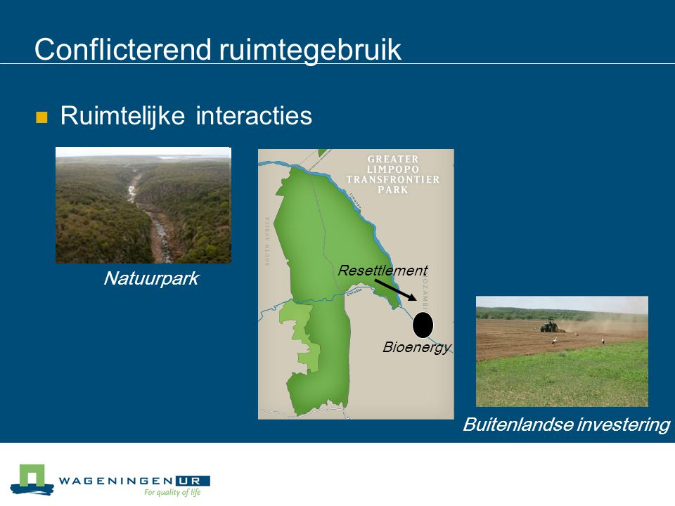 Conflicterend ruimtegebruik Ruimtelijke interacties Natuurpark Buitenlandse investering Resettlement Bioenergy