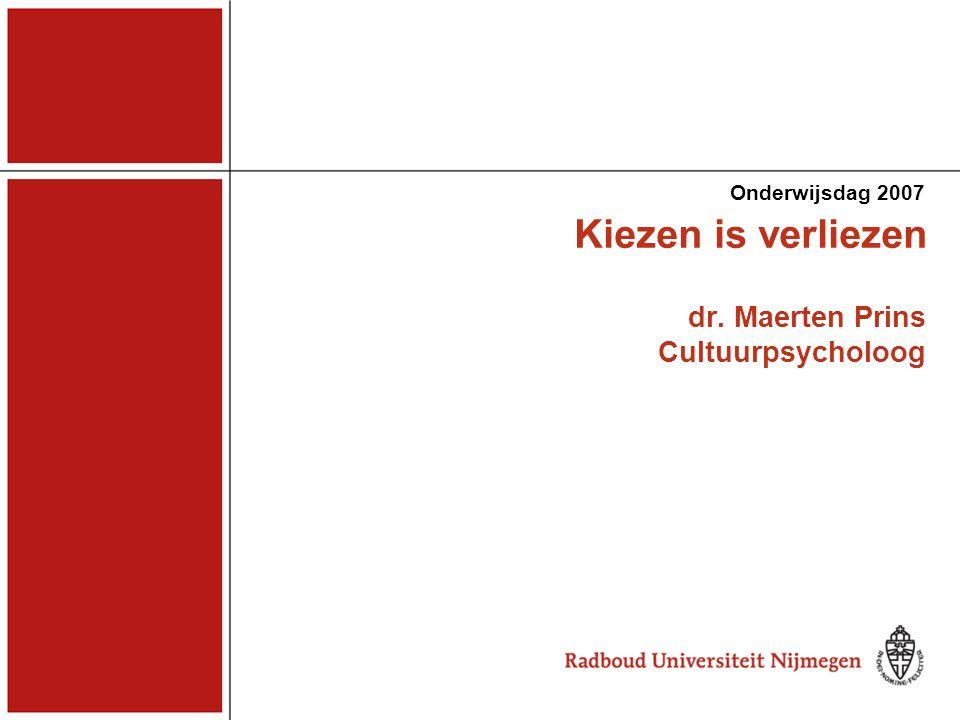 Kiezen is verliezen Onderwijsdag 2007 Individualisering op vele gebieden Politiek Werk Relaties Religie Jeugdcultuur Universiteit