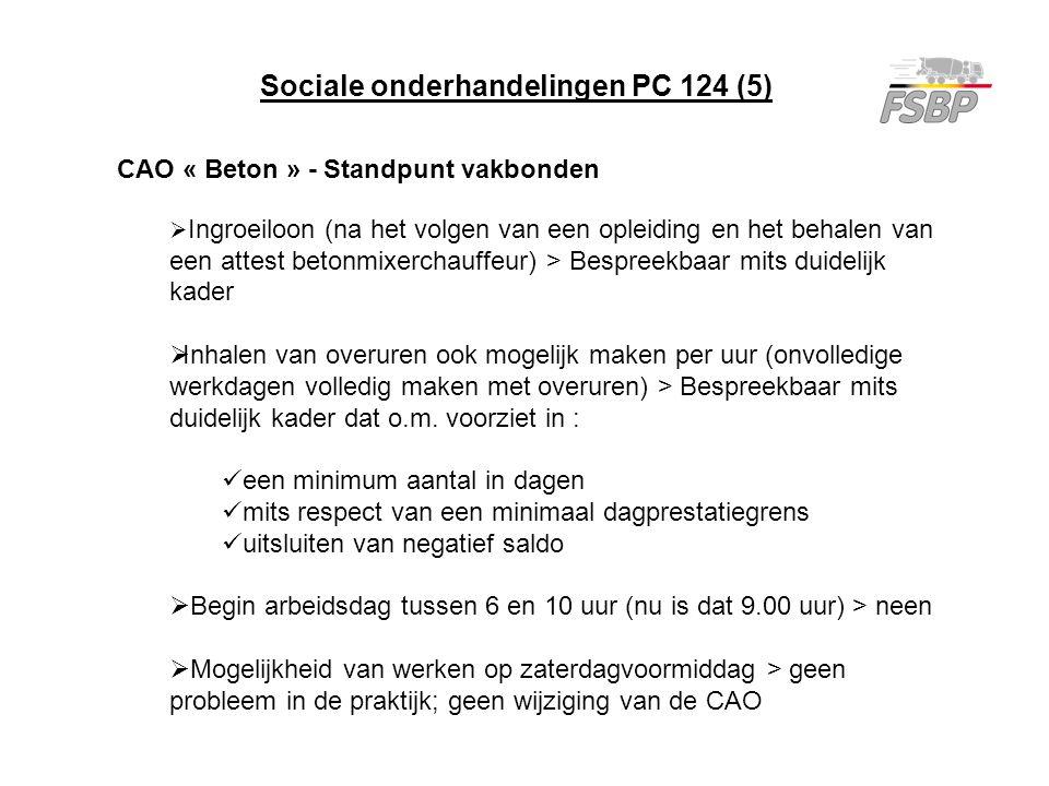 Sociale onderhandelingen PC 124 (5) CAO « Beton » - Standpunt vakbonden  Ingroeiloon (na het volgen van een opleiding en het behalen van een attest b