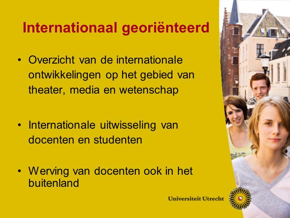 Internationaal georiënteerd Overzicht van de internationale ontwikkelingen op het gebied van theater, media en wetenschap Internationale uitwisseling