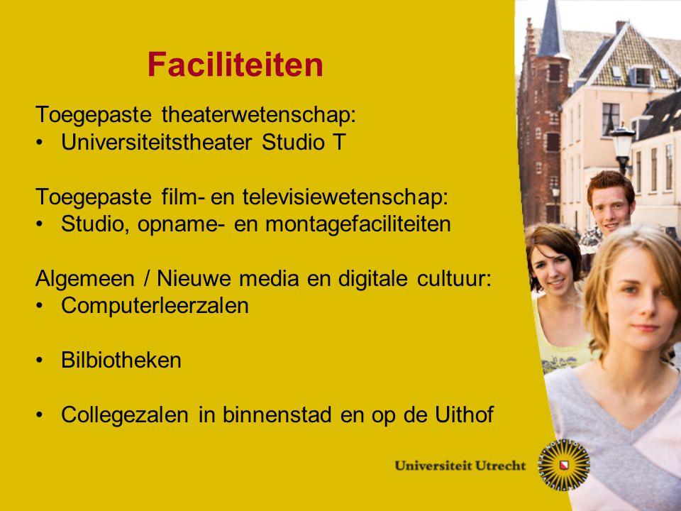 Faciliteiten Toegepaste theaterwetenschap: Universiteitstheater Studio T Toegepaste film- en televisiewetenschap: Studio, opname- en montagefaciliteit