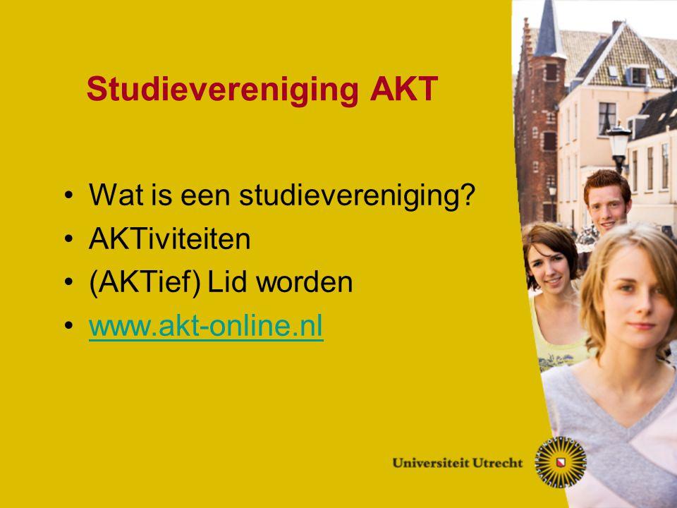Studievereniging AKT Wat is een studievereniging? AKTiviteiten (AKTief) Lid worden www.akt-online.nl
