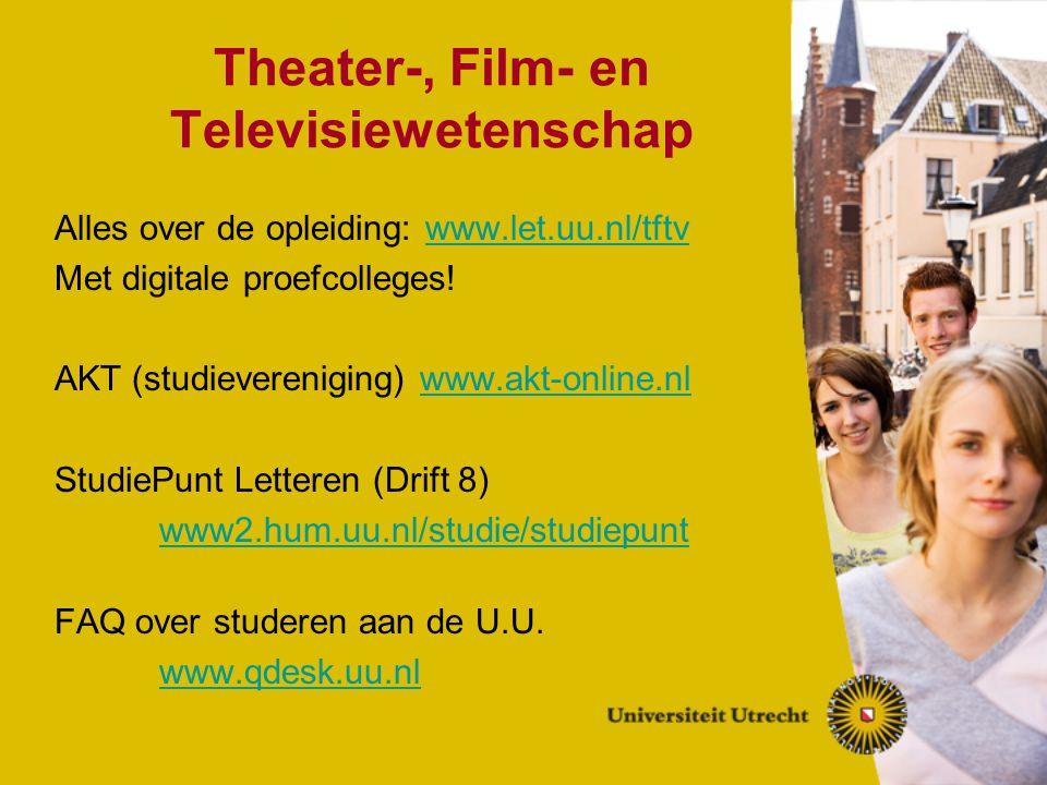 Theater-, Film- en Televisiewetenschap Alles over de opleiding: www.let.uu.nl/tftvwww.let.uu.nl/tftv Met digitale proefcolleges! AKT (studievereniging