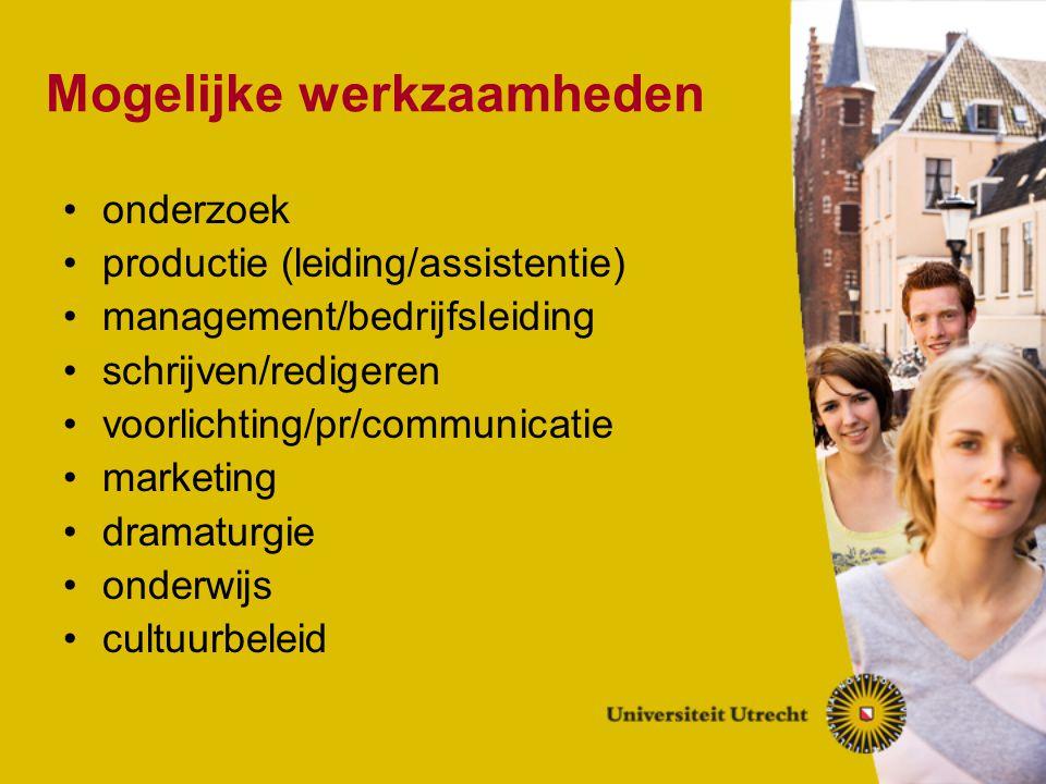 Mogelijke werkzaamheden onderzoek productie (leiding/assistentie) management/bedrijfsleiding schrijven/redigeren voorlichting/pr/communicatie marketin