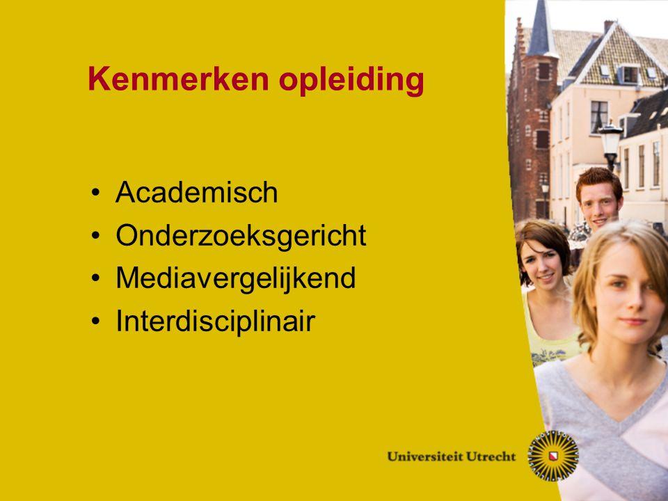 Kenmerken opleiding Academisch Onderzoeksgericht Mediavergelijkend Interdisciplinair