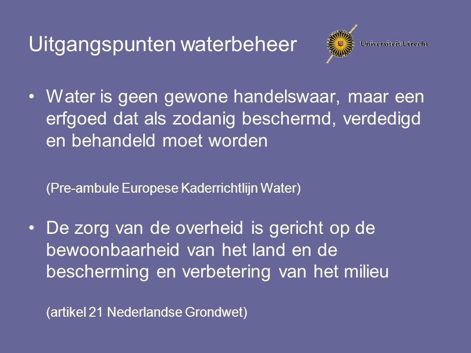 Uitgangspunten waterbeheer Water is geen gewone handelswaar, maar een erfgoed dat als zodanig beschermd, verdedigd en behandeld moet worden (Pre-ambul