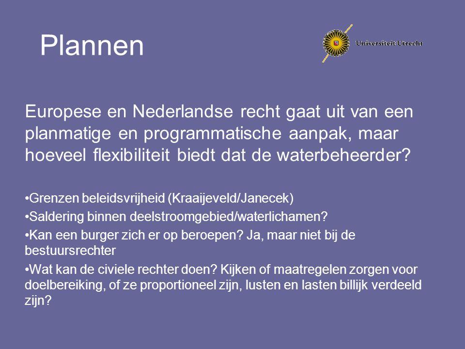 Plannen Europese en Nederlandse recht gaat uit van een planmatige en programmatische aanpak, maar hoeveel flexibiliteit biedt dat de waterbeheerder? G