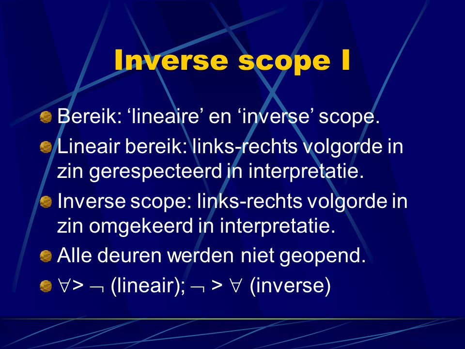 Inverse scope I Bereik: 'lineaire' en 'inverse' scope.