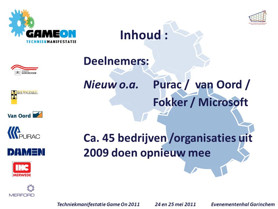 Deelnemers: Nieuw o.a. Purac / van Oord / Fokker / Microsoft Ca.