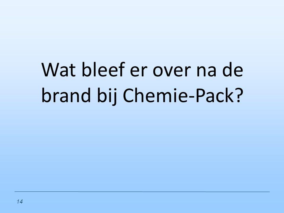 Wat bleef er over na de brand bij Chemie-Pack? 14