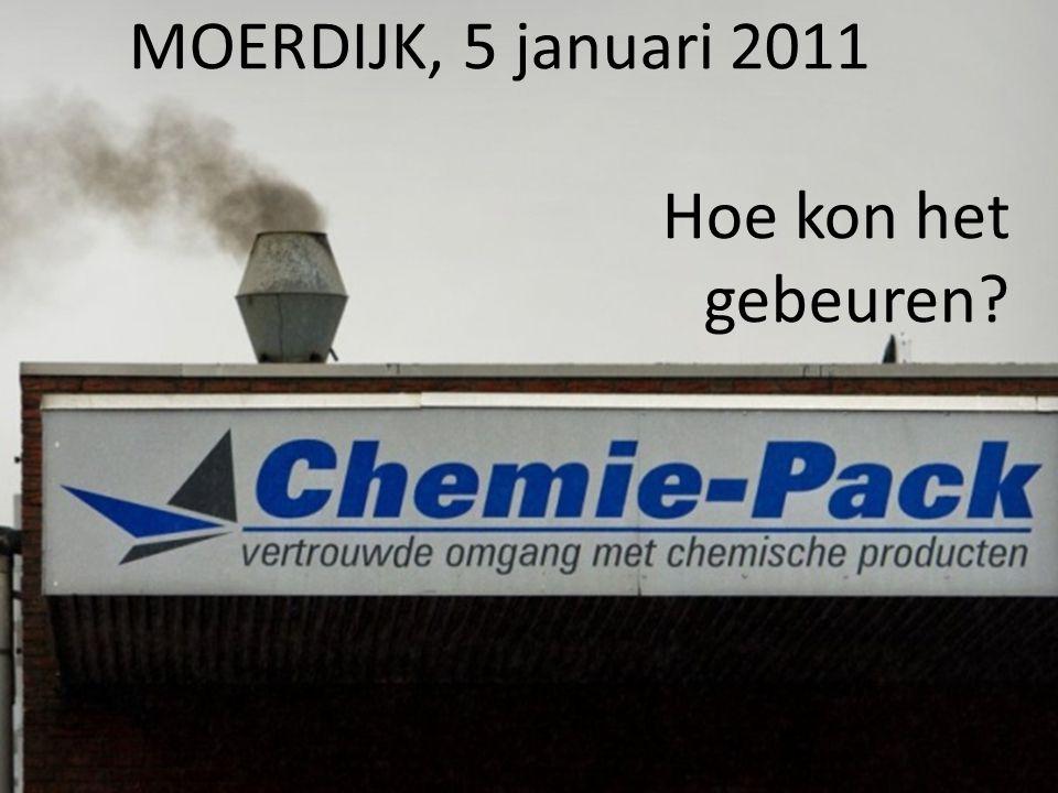MOERDIJK, 5 januari 2011 Hoe kon het gebeuren?