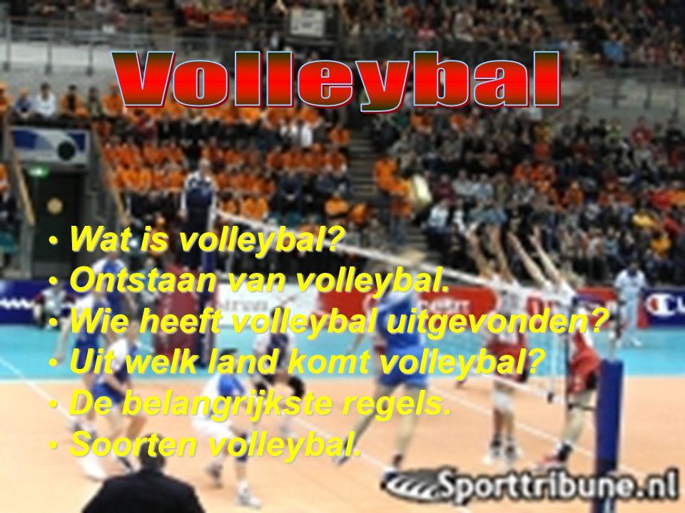Wat is volleybal? Wat is volleybal? Ontstaan van volleybal. Ontstaan van volleybal. Wie heeft volleybal uitgevonden? Wie heeft volleybal uitgevonden?
