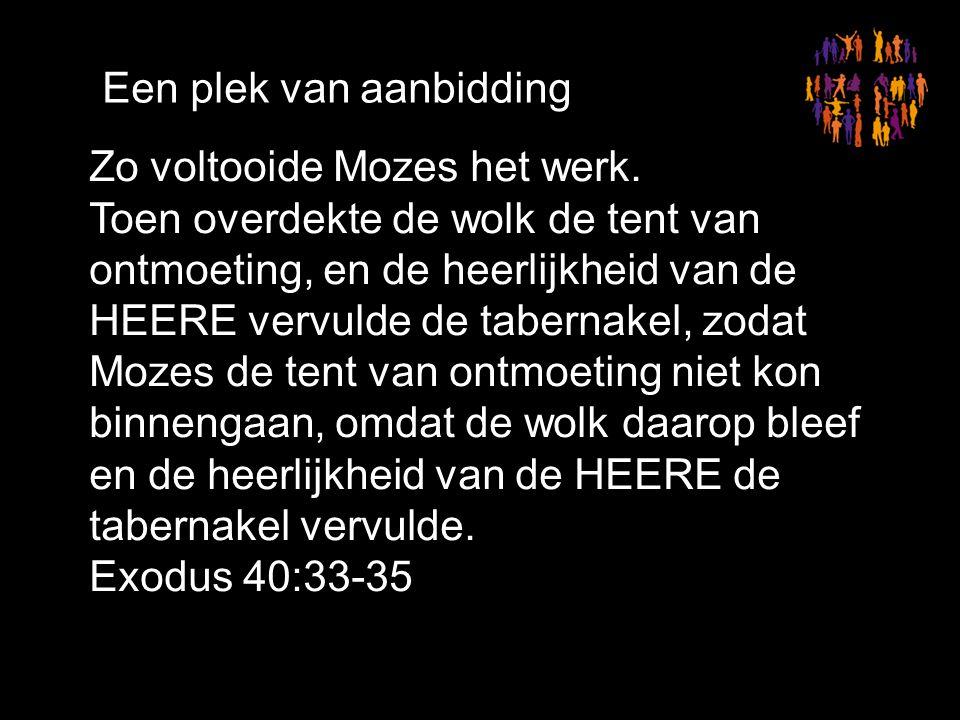 Zo voltooide Mozes het werk.