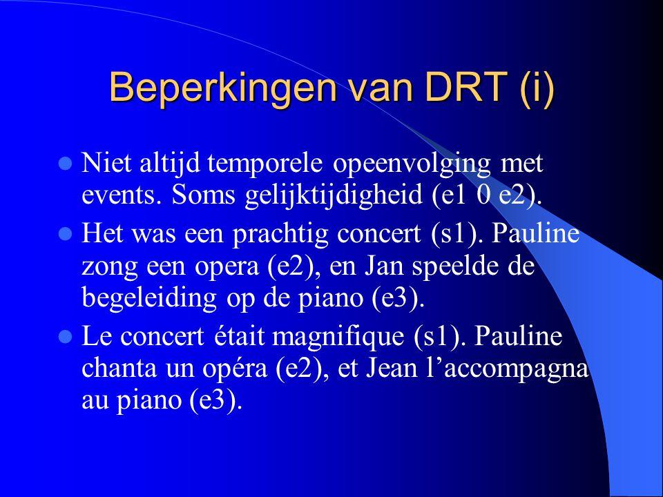 Beperkingen van DRT (i) Niet altijd temporele opeenvolging met events.