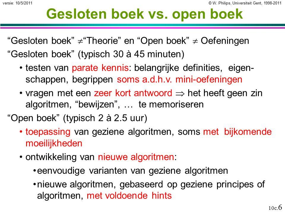 """© W. Philips, Universiteit Gent, 1998-2011versie: 10/5/2011 10c. 6 Gesloten boek vs. open boek """"Gesloten boek""""  """"Theorie"""" en """"Open boek""""  Oefeningen"""