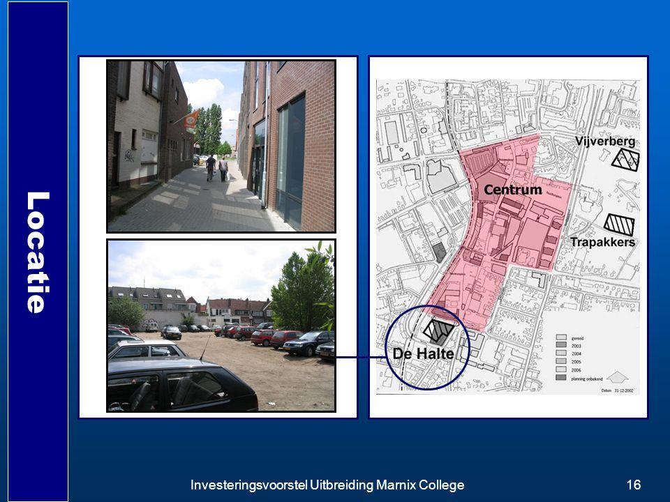 Investeringsvoorstel Uitbreiding Marnix College16 Locatie