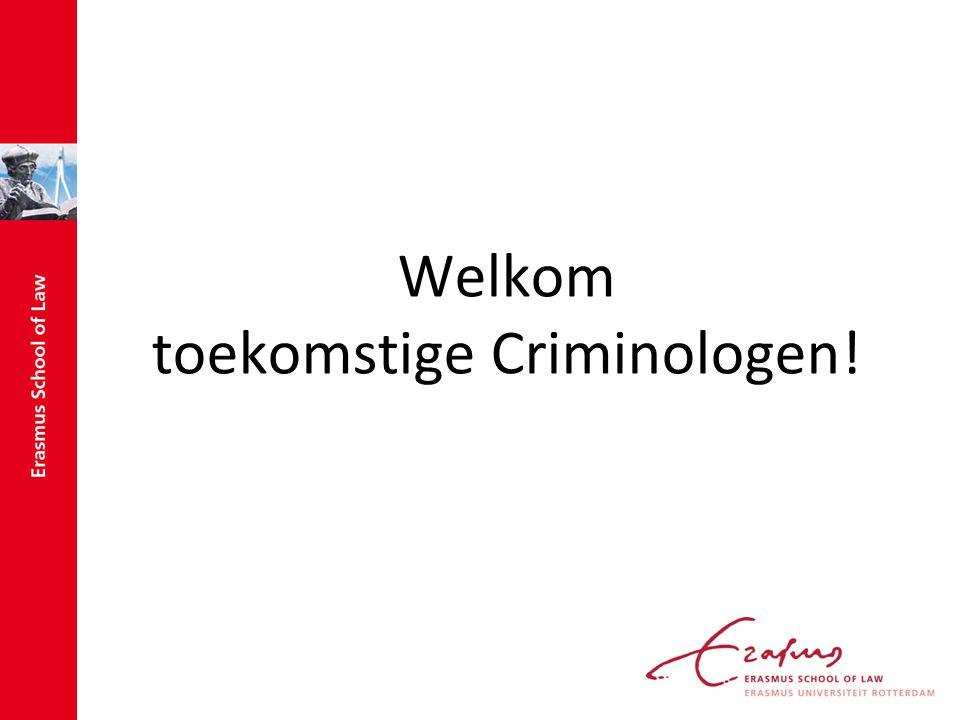 Welkom toekomstige Criminologen!
