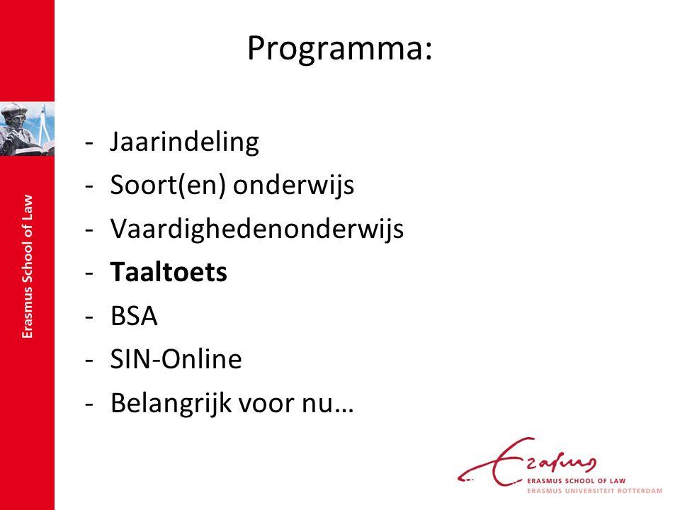 Programma: -Jaarindeling -Soort(en) onderwijs -Vaardighedenonderwijs -Taaltoets -BSA -SIN-Online -Belangrijk voor nu…