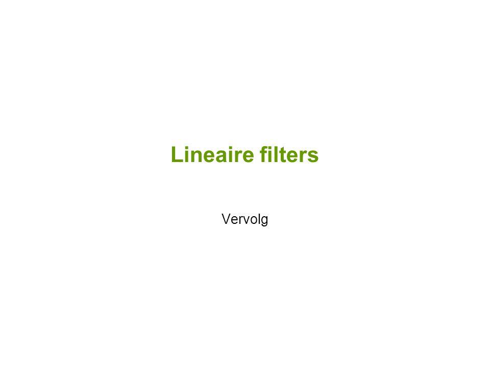 Lineaire filters Vervolg